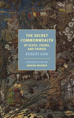 The Secret Commonwealth: Of Elves, Fauns, and Fairies Cover Image
