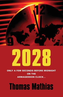 2028: Only a few seconds before midnight on the Armageddon Clock..... Cover Image