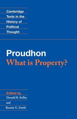 Proudhon: What Is Property? (Cambridge Texts in the History of Political Thought) Cover Image