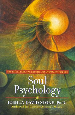 Soul Psychology: How to Clear Negative Emotions and Spiritualize Your Life Cover Image
