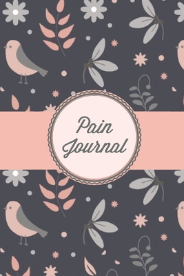 Pain Journal: Daily Track Triggers, Log Chronic Symptoms, Record Doctor & Personal Treatment, Management Information, Patterns Track Cover Image