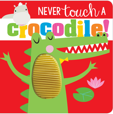 Never Touch a Crocodile! Cover Image