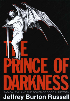 The Prince of Darkness: Radical Evil and the Power of Good in History Cover Image