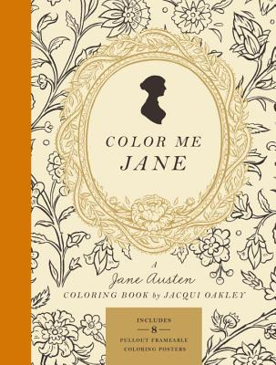 Color Me Jane: A Jane Austen Adult Coloring Book Cover Image