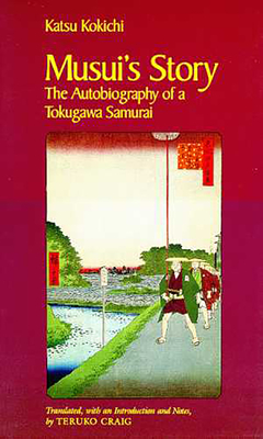 Musui's Story: The Autobiography of a Tokugawa Samurai Cover Image