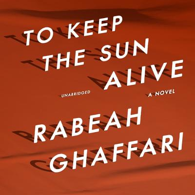 To Keep the Sun Alive Lib/E Cover Image