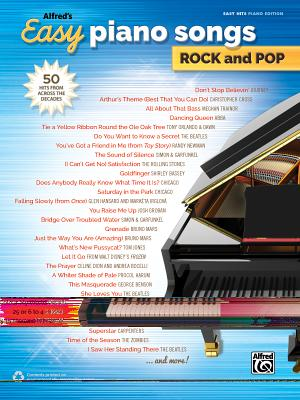 Alfred's Easy Piano Songs -- Rock & Pop: 50 Hits from Across the Decades Cover Image