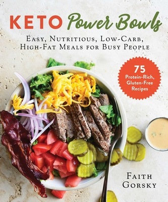 Keto Power Bowls: Easy, Nutritious, Low-Carb, High-Fat Meals for Busy People Cover Image