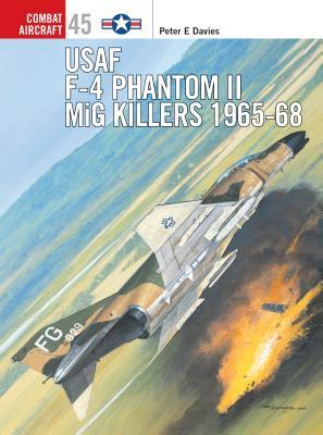 US Air Force F-4 Phantom II MiG Killers 1965-68 Cover