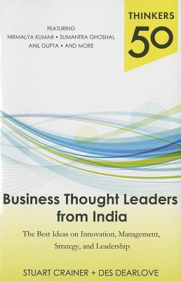Business Thought Leaders from India: The Best Ideas on Innovation, Management, Strategy, and Leadership (Thinkers 50) Cover Image