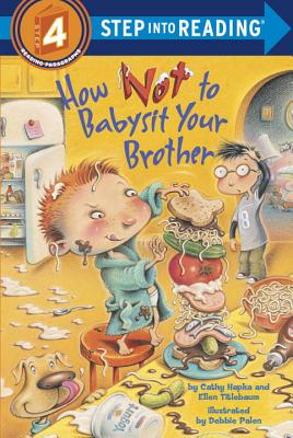 How Not to Babysit Your Brother (Step Into Reading - Level 4 - Quality) Cover Image
