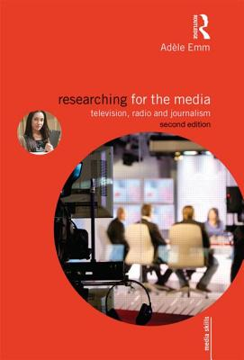 Researching for the Media: Television, Radio and Journalism (Media Skills) Cover Image