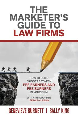The Marketer's Guide to Law Firms: How to build bridges between fee earners and fee burners in your firm Cover Image