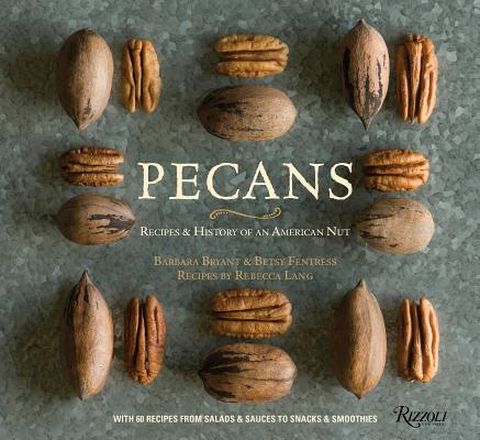 Pecans: Recipes & History of an American Nut Cover Image