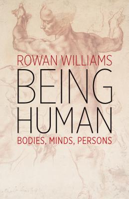 Being Human: Bodies, Minds, Persons Cover Image