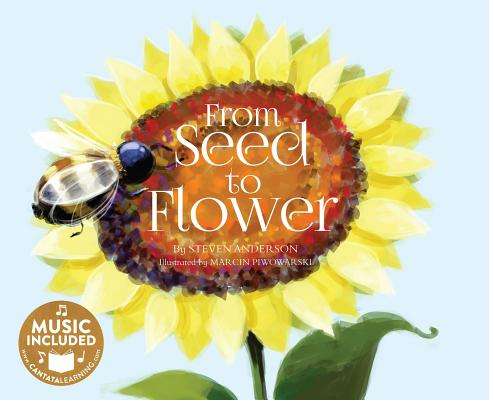 From Seed to Flower (My First Science Songs) Cover Image