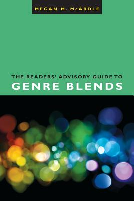 Cover for The Readers' Advisory Guide to Genre Blends