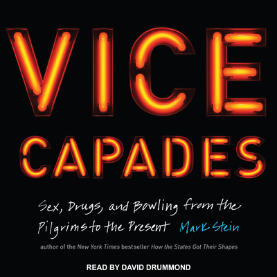 The Vice Capades: Sex, Drugs, and Bowling from the Pilgrims to the Present Cover Image