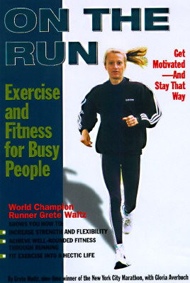 On The Run: Exercise and Fitness for Busy People Cover Image