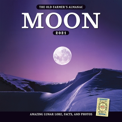 The 2021 Old Farmer's Almanac Moon Calendar Cover Image