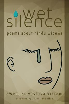Wet Silence: Poems about Hindu Widows Cover Image