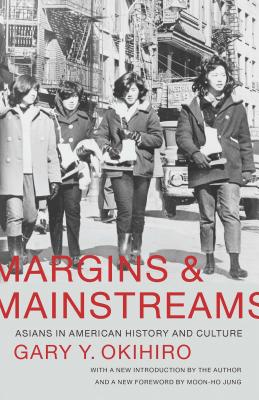 Margins and Mainstreams: Asians in American History and Culture Cover Image