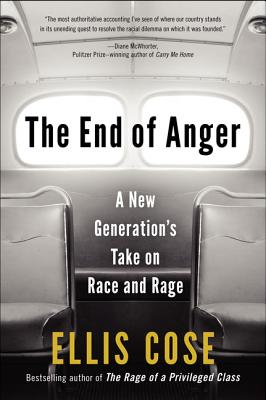 The End of Anger: A New Generation's Take on Race and Rage Cover Image