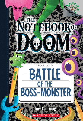 Battle of the Boss-Monster: A Branches Book (The Notebook of Doom #13) Cover Image
