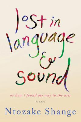 lost in language & sound: or how i found my way to the arts:essays Cover Image