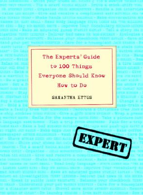 The Experts' Guide to 100 Things Everyone Should Know How to Do Cover