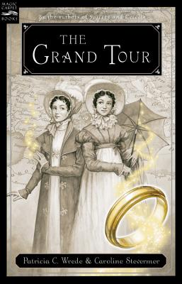 The Grand Tour: Being a Revelation of Matters of High Confidentiality and Greatest Importance, Including Extracts from the Intimate Diary of a Noblewoman and the Sworn Testimony of a Lady of Quality cover