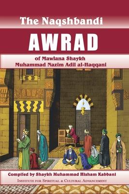 Naqshbandi Awrad of Mawlana Shaykh Muhammad Nazim Adil al-Haqqani Cover Image