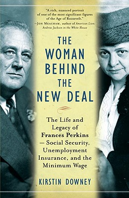 The Woman Behind the New Deal: The Life and Legacy of Frances Perkins, Social Security, Unemployment Insurance, Cover Image