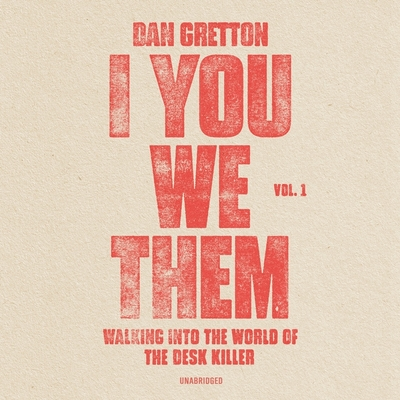 I You We Them Lib/E: Walking Into the World of the Desk Killer Cover Image
