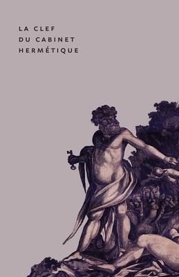 The Key to the Hermetic Sanctum / La Clef du Cabinet Hermétique Cover Image