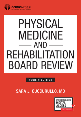 Physical Medicine and Rehabilitation Board Review, Fourth Edition Cover Image