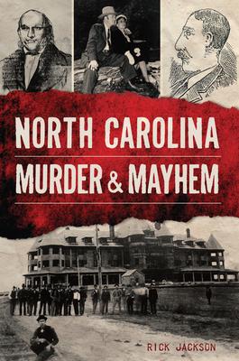 North Carolina Murder & Mayhem Cover Image