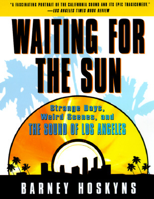 Waiting for the Sun: Strange Days, Weird Scenes and the Sound of Los Angeles Cover Image