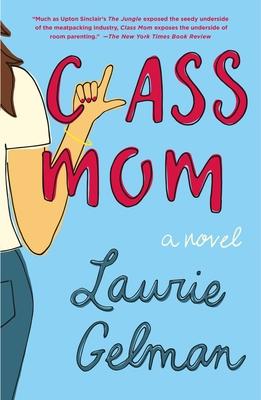 Class Mom: A Novel Cover Image