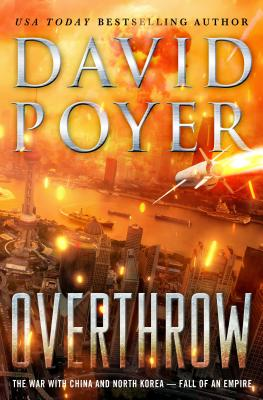 Overthrow: The War with China and North Korea--Fall of an Empire (Dan Lenson Novels #19) Cover Image