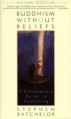 Buddhism without Beliefs: A Contemporary Guide to Awakening Cover Image