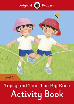 Topsy and Tim: The Big Race Activity Book – Ladybird Readers Level 2 Cover Image