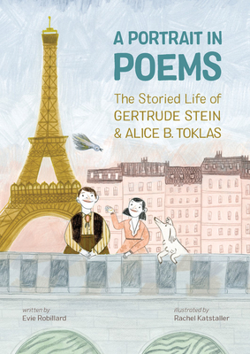 A Portrait in Poems: The Storied Life of Gertrude Stein and Alice B. Toklas Cover Image