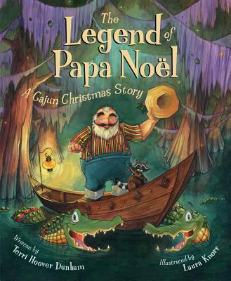 The Legend of Papa Noel: A Cajun Christmas Story (Legend (Sleeping Bear)) Cover Image