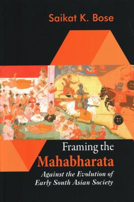 Framing the Mahabharata: Against the Evolution of Early South Asian Society Cover Image