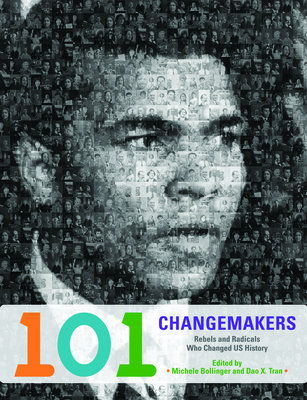 101 Changemakers: Rebels and Radicals Who Changed US History Cover Image