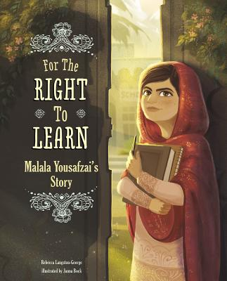 For the Right to Learn: Malala Yousafzai's Story (Encounter: Narrative Nonfiction Picture Books) Cover Image