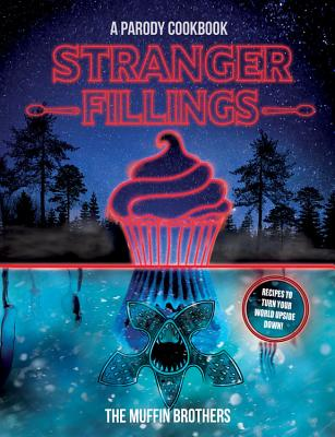 Stranger Fillings: A Parody Cookbook Cover Image