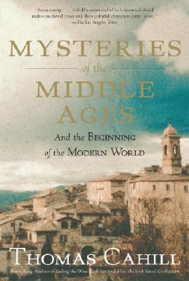Mysteries of the Middle Ages: And the Beginning of the Modern World Cover Image