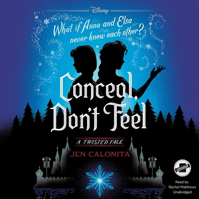 Conceal, Don't Feel Lib/E: A Twisted Tale Cover Image